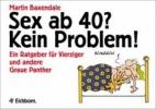 Baxendale, Martin,Sex ab Vierzig (40)? Kein Problem