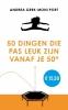 Andrea Gerk, Moni Port,50 dingen die pas leuk zijn vanaf je 50e