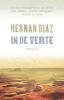 Hernan  Diaz,In de verte