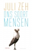 <b>Juli  Zeh</b>,Ons soort mensen