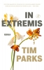 <b>Tim  Parks</b>,In extremis