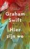 Graham  Swift,Hier zijn we