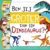 ,Ben jij groter dan een Dinosaurus?