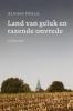 <b>Alfons  Dolle</b>,Land van geluk en razende onvrede