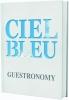 <b>Jurriaan  Geldermans, Onno  Kokmeijer, Arjan  Speelman</b>,Ciel Bleu - Guestronomy (Engelse editie)