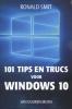 Ronald  Smit,101 tips en trucs voor Windows 10