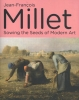 ,Jean-Francois Millet - Sowing the Seeds of Modern Art