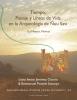 Liana Ivette  Jiménez Osorio, Emmanuel  Posselt Santoyo,Tiempo, Paisaje y L?neas de Vida en la arqueolog?a de ?uu Savi