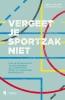 <b>Veerle  Valaert, Stefanie  Falat</b>,Vergeet je sportzak niet