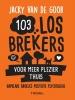 <b>Jacky van de Goor</b>,103 Losbrekers voor meer plezier thuis