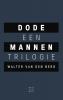 <b>Walter van den Berg</b>,Dode mannen - een trilogie