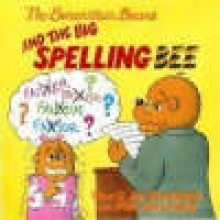 Berenstain, Stan,   Berenstain, Jan,   Berenstain, Mike The Berenstain Bears and the Big Spelling Bee