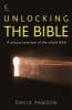 Pawson, David,Unlocking the Bible