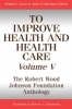Isaacs, Stephen L.,To Improve Health and Health Care, Volume V