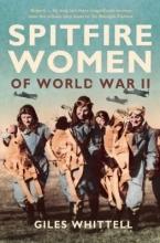Giles Whittell Spitfire Women of World War II