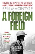 Ben Macintyre A Foreign Field
