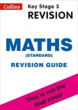 Collins KS3 KS3 Maths (Standard) Revision Guide