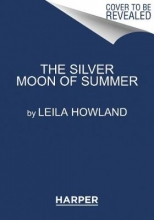 Leila Howland The Silver Moon of Summer