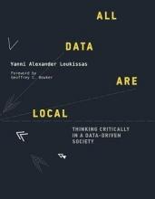 Yanni Alexander (Georgia Institute of Technology) Loukissas All Data Are Local