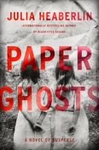 Heaberlin, Julia Paper Ghosts
