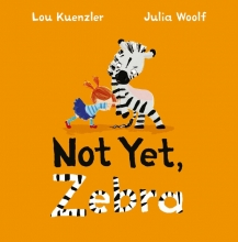 Lou,Kuenzler/ Woolf,J. Not Yet Zebra