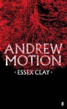 Sir Andrew Motion Essex Clay