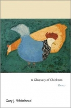 Gary J. Whitehead A Glossary of Chickens