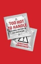 Jonathan Zimmerman Too Hot to Handle