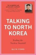 Glyn Ford Talking to North Korea