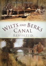Doug Small Wilts and Berks Canal Revisited