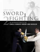Herbert Schmidt Sword Fighting 2: An Introduction to the Single-Handed Sword and Buckler