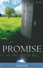 Bruce D Allen The Promise of the Third Day