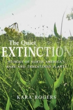 Kara Rogers The Quiet Extinction