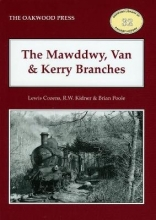 Lewis Cozens,   R. W. Kidner,   Brian Poole The Mawddwy, Van and Kerry Branches