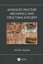 Ashok (University of Arkansas, Fayetteville, USA) Saxena Advanced Fracture Mechanics and Structural Integrity