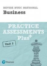 Steve Jakubowski Revise BTEC National Business Unit 2 Practice Assessments Plus