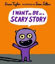 Taylor, Sean I Want to Be in a Scary Story