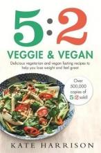 Kate Harrison 5:2 Veggie and Vegan
