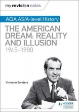 Sanders, Vivienne My Revision Notes: AQA AS/A-level History: The American Dream: Reality and Illusion, 1945-1980