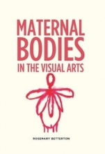 Rosemary Betterton Maternal Bodies in the Visual Arts