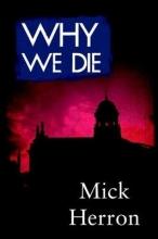 Herron, Mick Why We Die