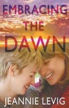 Levig, Jeannie Embracing the Dawn