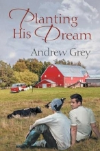 Grey, Andrew Planting His Dream