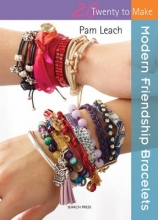 Pam Leach Twenty to Make: Modern Friendship Bracelets