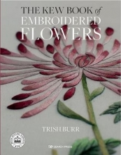 Trish Burr The Kew Book of Embroidered Flowers (Hardback Library edition)