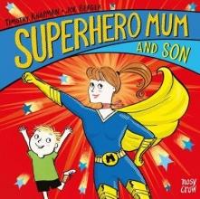 Knapman, Timothy Superhero Mum and Son