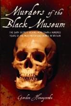 Gordon Honeycombe Murders of the Black Museum 1875-1975
