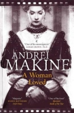 Makine, Andreï A Woman Loved