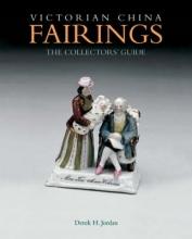 Derek H. Jordan Victorian China Fairings: the Collectors` Guide