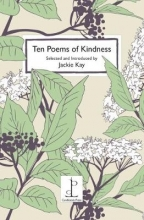 Jackie Kay Ten Poems of Kindness